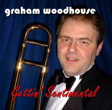 Graham Woodhouse - Gettin' Sentimental